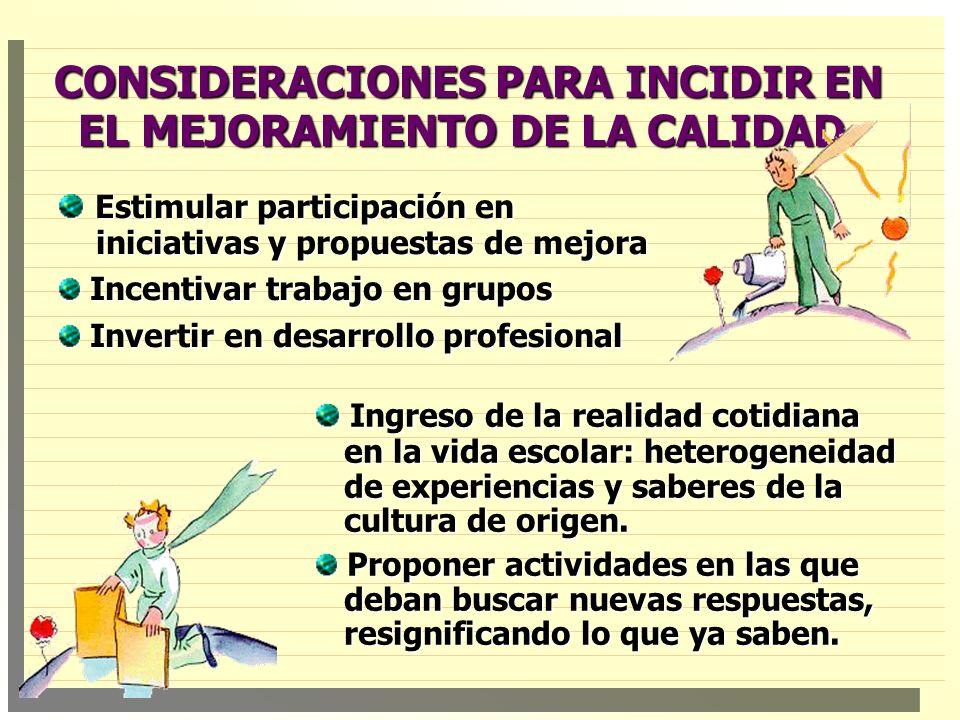 CONSIDERACIONES PARA INCIDIR EN EL MEJORAMIENTO DE LA CALIDAD.