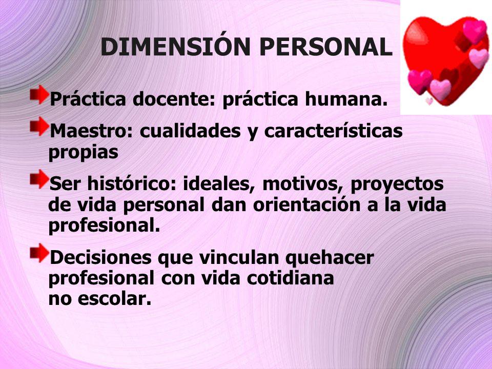 DIMENSIÓN PERSONAL Práctica docente: práctica humana.