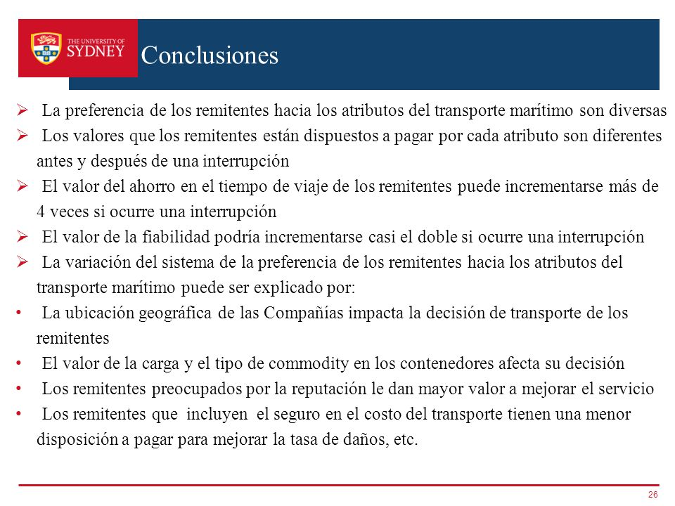 ConclusionesLa preferencia de los remitentes hacia los atributos del transporte marítimo son diversas.