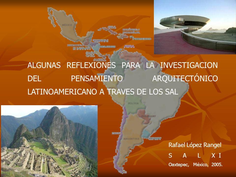 ALGUNAS REFLEXIONES PARA LA INVESTIGACION DEL PENSAMIENTO ARQUITECTÓNICO LATINOAMERICANO A TRAVES DE LOS SAL