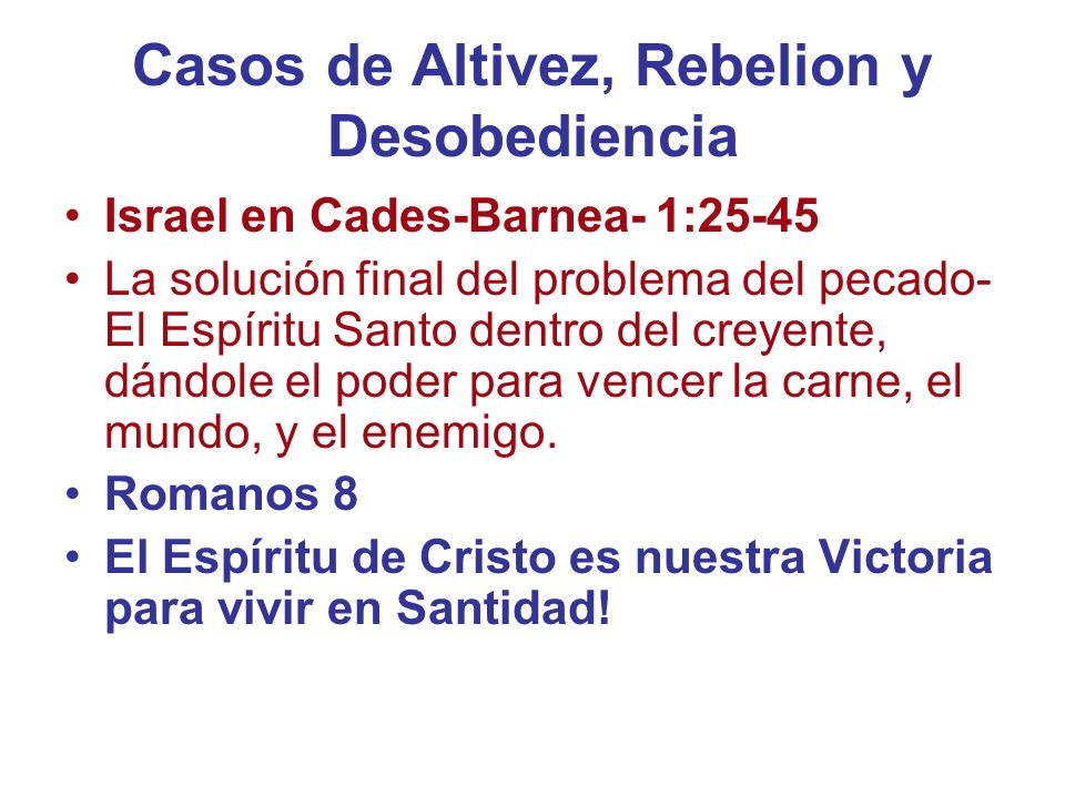 Casos de Altivez, Rebelion y Desobediencia