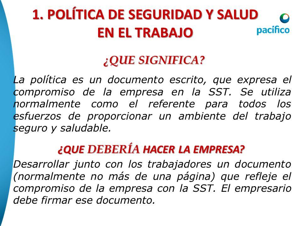 1. POLÍTICA DE SEGURIDAD Y SALUD EN EL TRABAJO