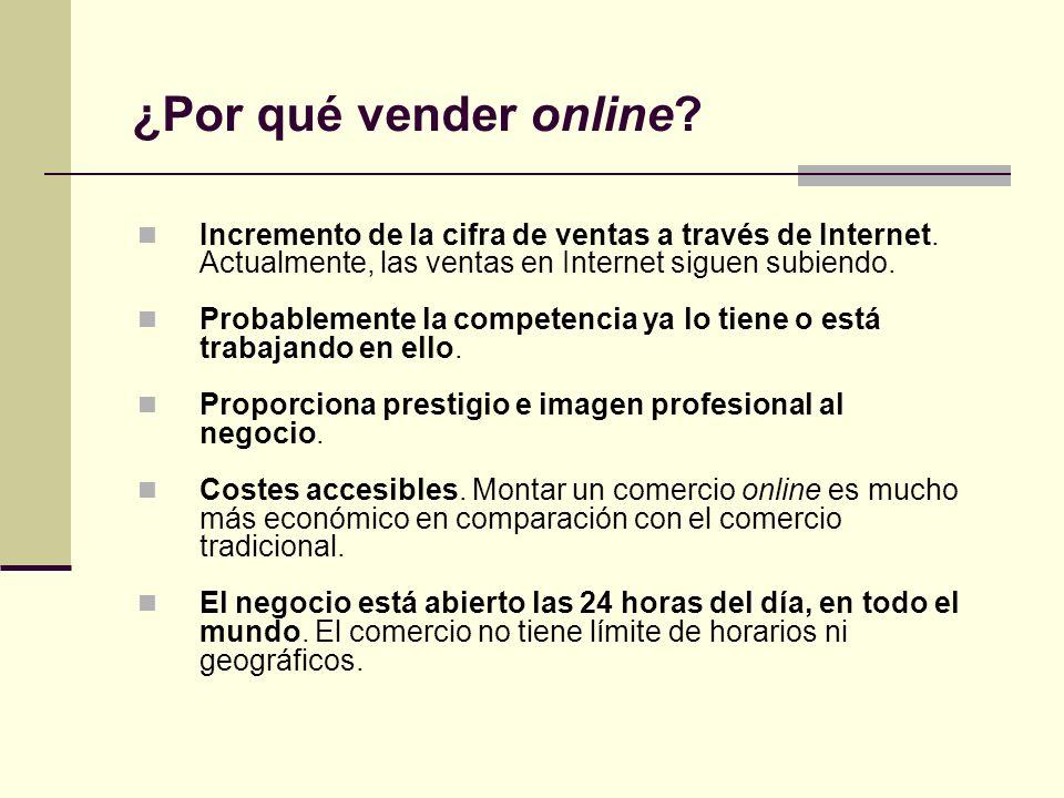 ¿Por qué vender online Incremento de la cifra de ventas a través de Internet. Actualmente, las ventas en Internet siguen subiendo.
