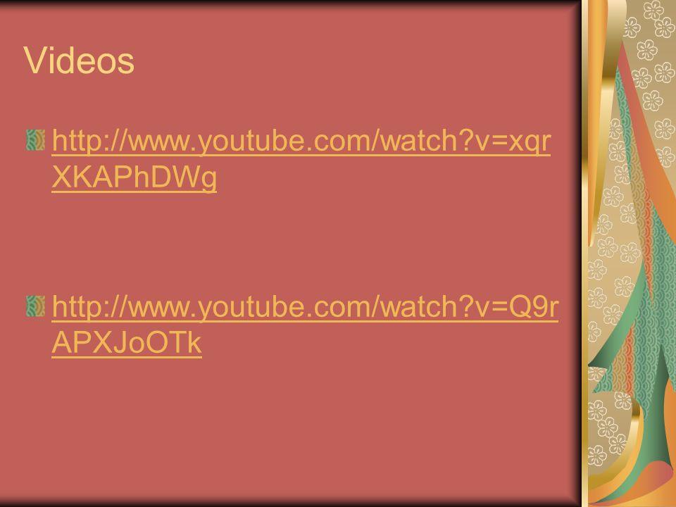 Videos http://www.youtube.com/watch v=xqrXKAPhDWg