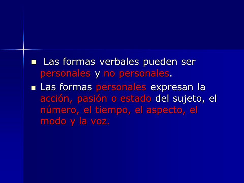 Las formas verbales pueden ser personales y no personales.