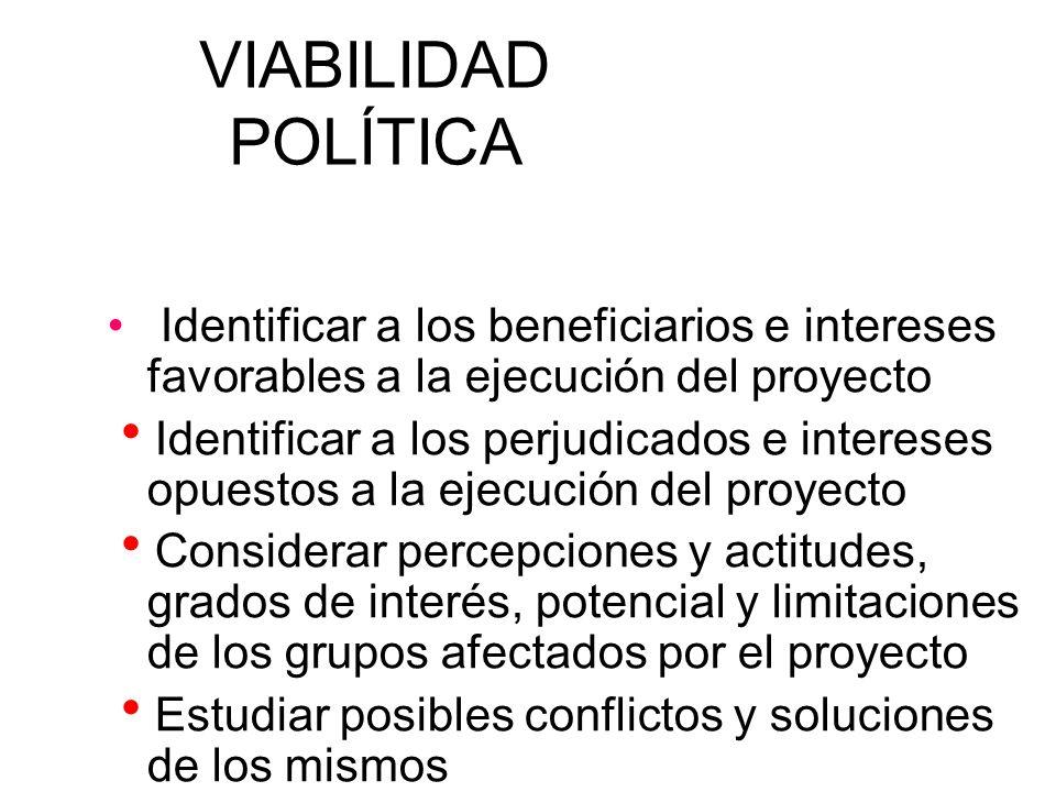 VIABILIDAD POLÍTICA Identificar a los beneficiarios e intereses favorables a la ejecución del proyecto.