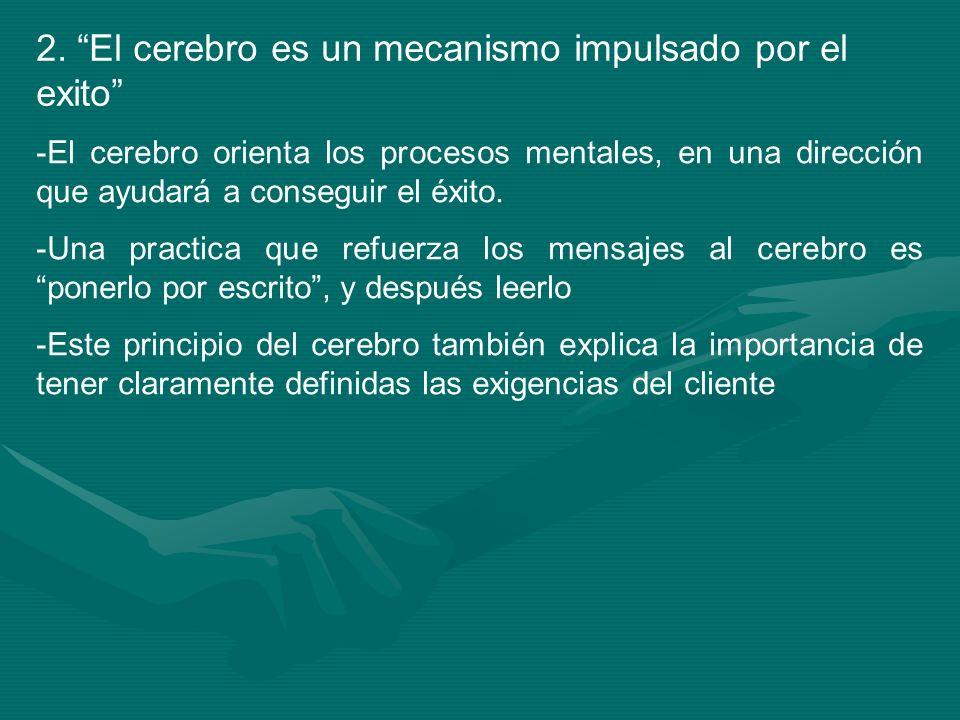 2. El cerebro es un mecanismo impulsado por el exito
