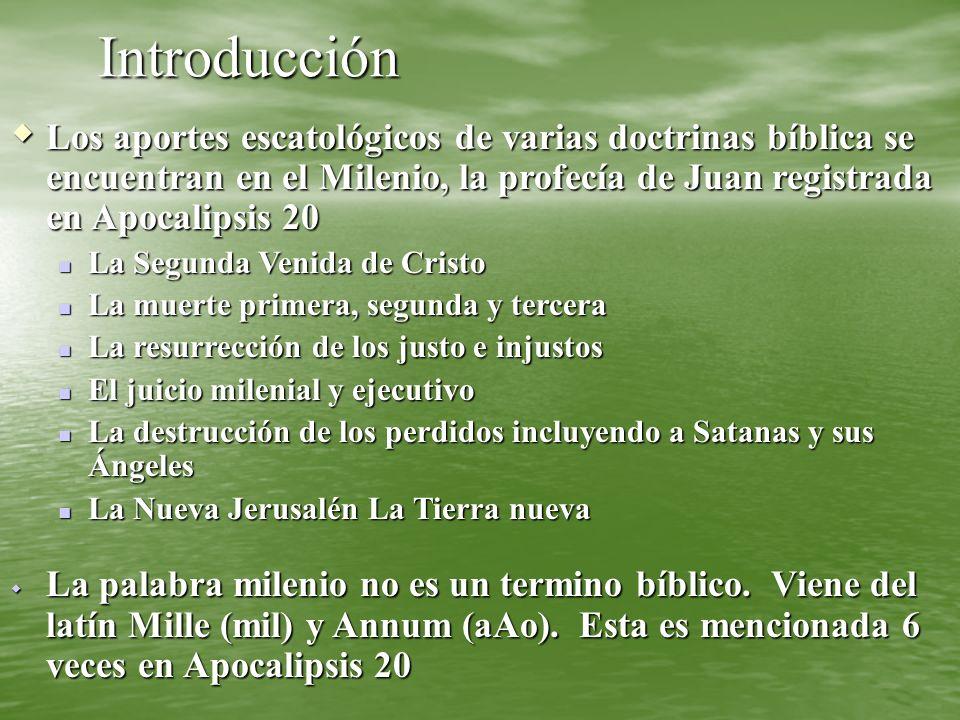 IntroducciónLos aportes escatológicos de varias doctrinas bíblica se encuentran en el Milenio, la profecía de Juan registrada en Apocalipsis 20.
