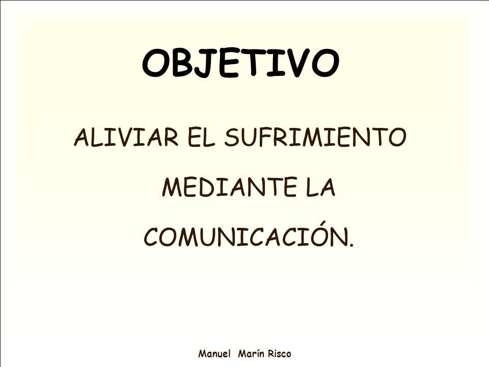 ALIVIAR EL SUFRIMIENTO MEDIANTE LA COMUNICACIÓN.