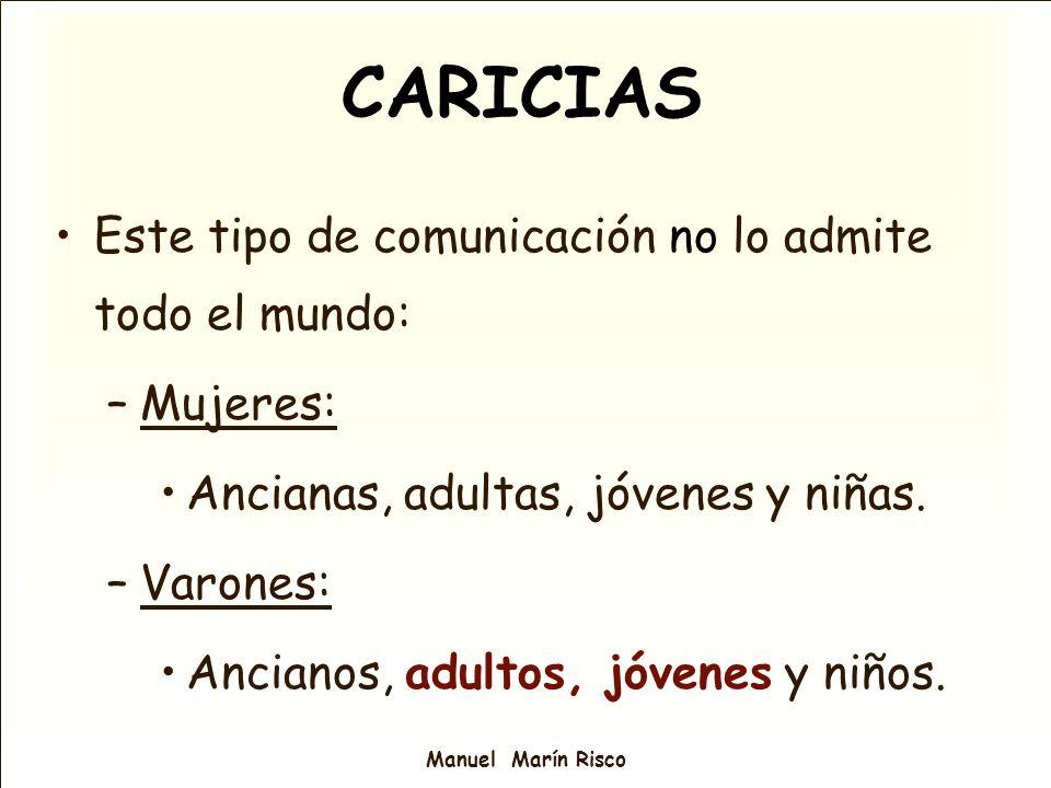 CARICIAS Este tipo de comunicación no lo admite todo el mundo: