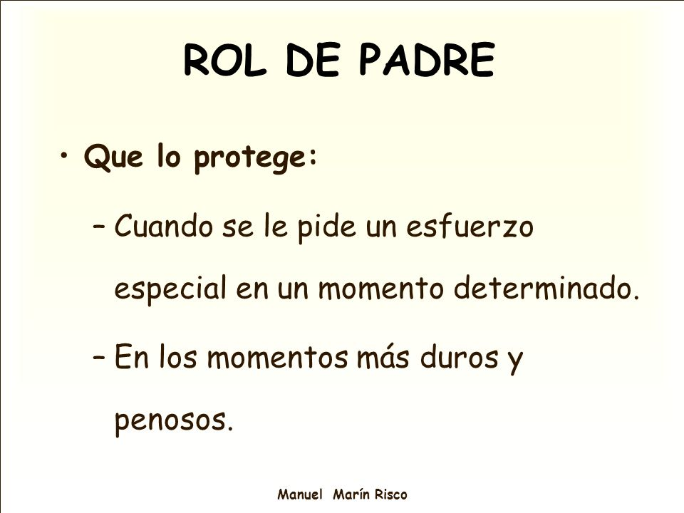 ROL DE PADRE Que lo protege: