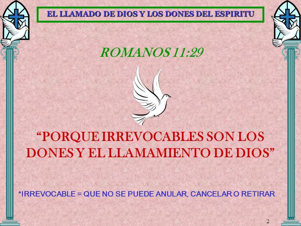 PORQUE IRREVOCABLES SON LOS DONES Y EL LLAMAMIENTO DE DIOS