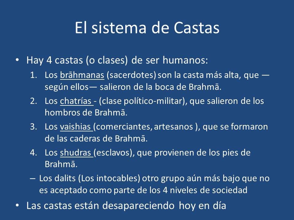 El sistema de Castas Hay 4 castas (o clases) de ser humanos:
