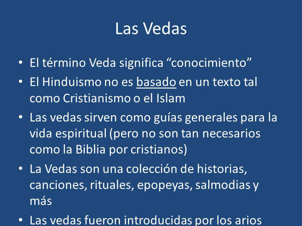 Las Vedas El término Veda significa conocimiento