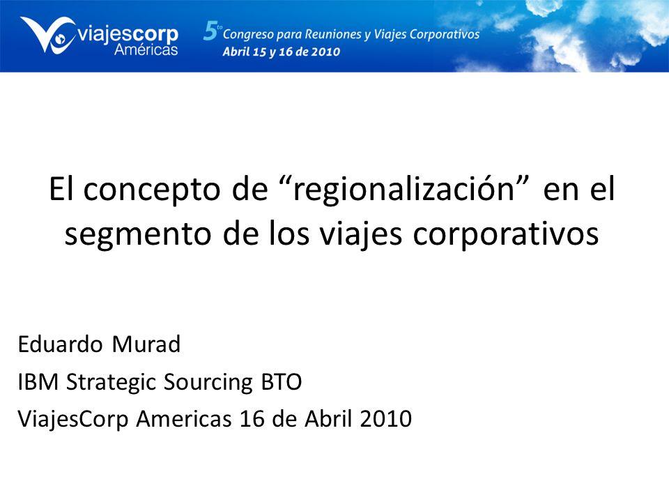 El concepto de regionalización en el segmento de los viajes corporativos