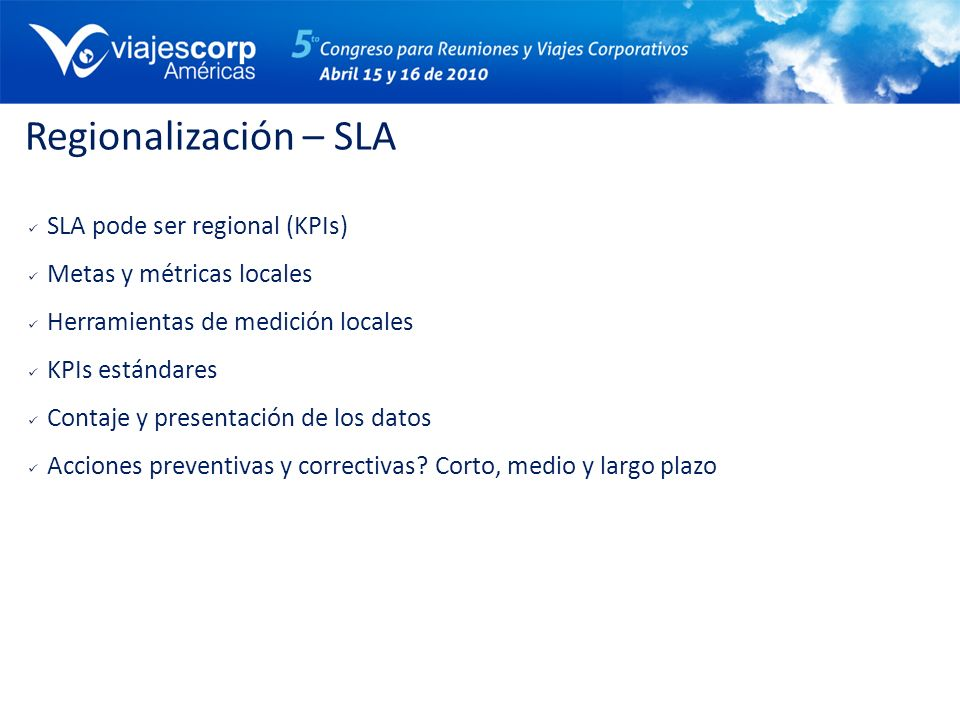 Regionalización – SLA SLA pode ser regional (KPIs)
