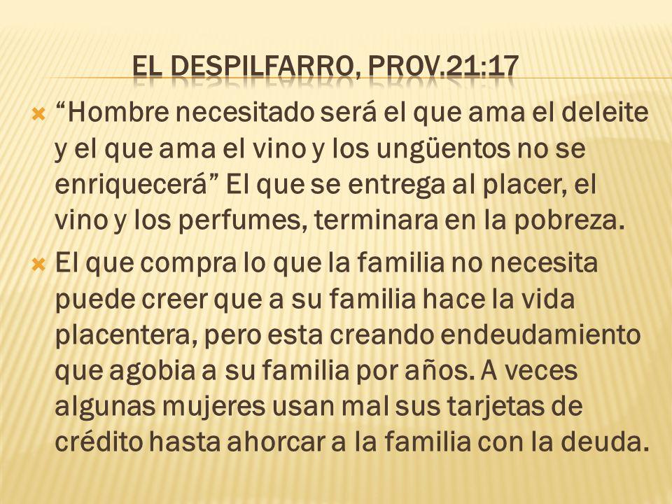El despilfarro, Prov.21:17