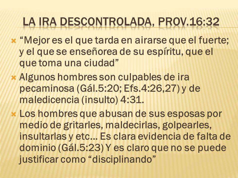 La ira descontrolada, prov.16:32