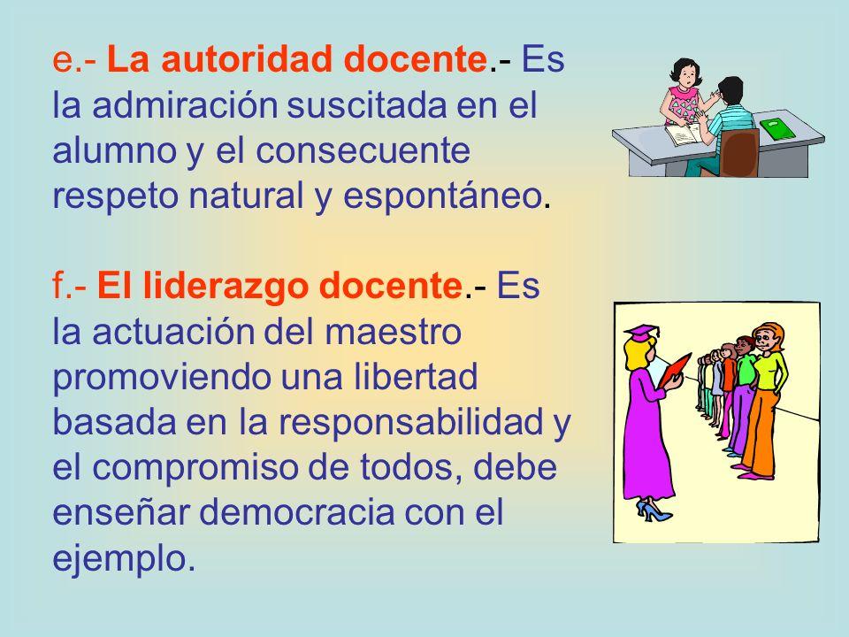 e. - La autoridad docente