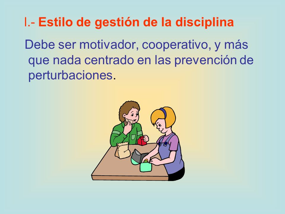 l.- Estilo de gestión de la disciplina