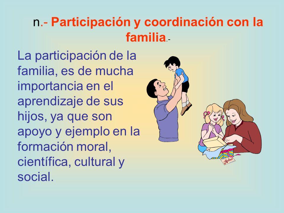 n.- Participación y coordinación con la familia.-