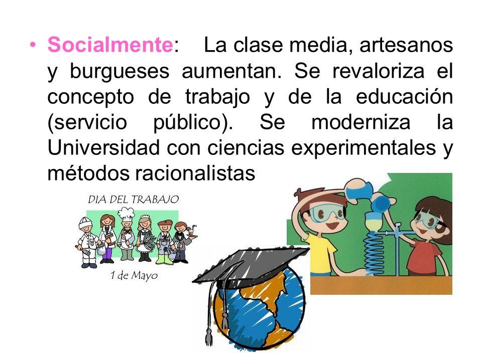 Socialmente: La clase media, artesanos y burgueses aumentan