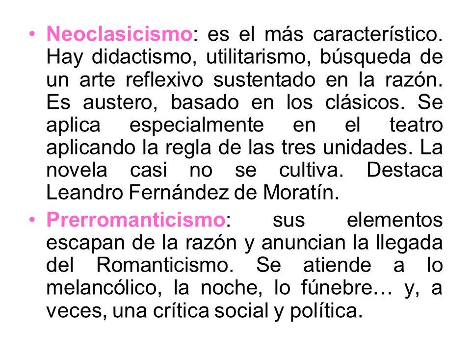 Neoclasicismo: es el más característico