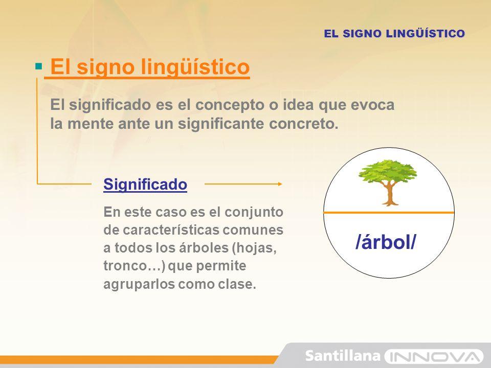 El signo lingüístico /árbol/