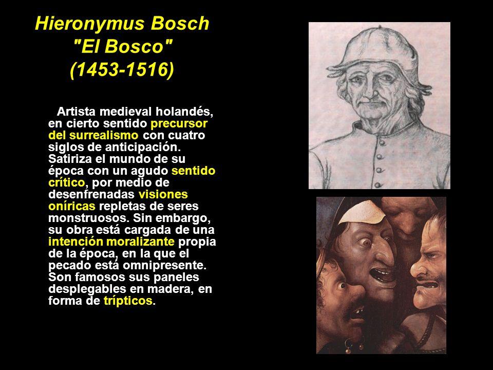 Hieronymus Bosch El Bosco (1453-1516)