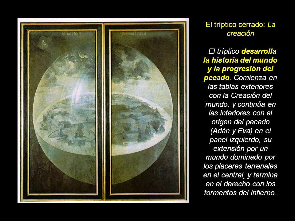 El tríptico cerrado: La creación El tríptico desarrolla la historia del mundo y la progresión del pecado.