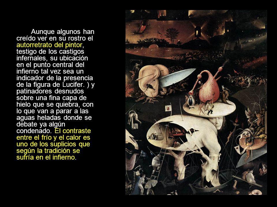 Aunque algunos han creído ver en su rostro el autorretrato del pintor, testigo de los castigos infernales, su ubicación en el punto central del infierno tal vez sea un indicador de la presencia de la figura de Lucifer.