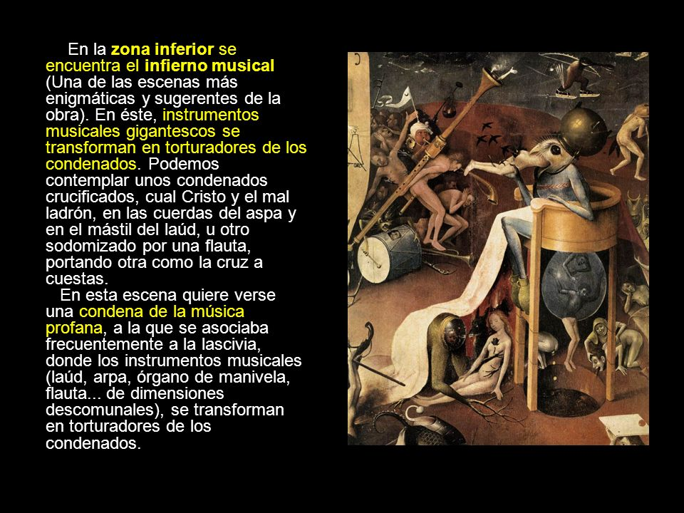 En la zona inferior se encuentra el infierno musical (Una de las escenas más enigmáticas y sugerentes de la obra).