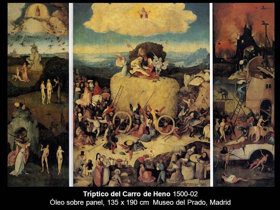 Tríptico del Carro de Heno 1500-02 Óleo sobre panel, 135 x 190 cm Museo del Prado, Madrid