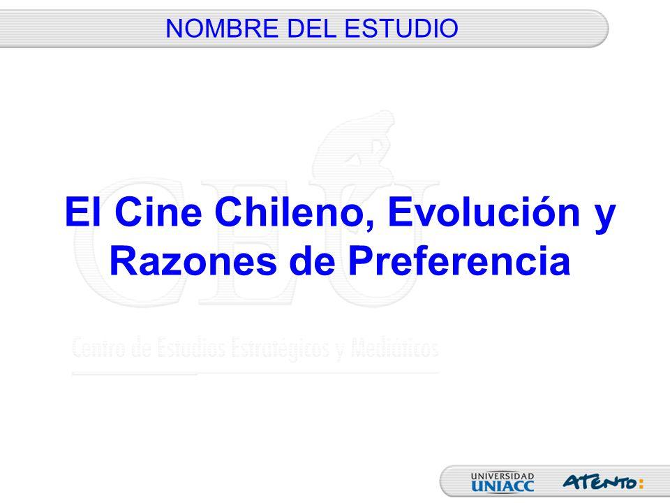 El Cine Chileno, Evolución y Razones de Preferencia