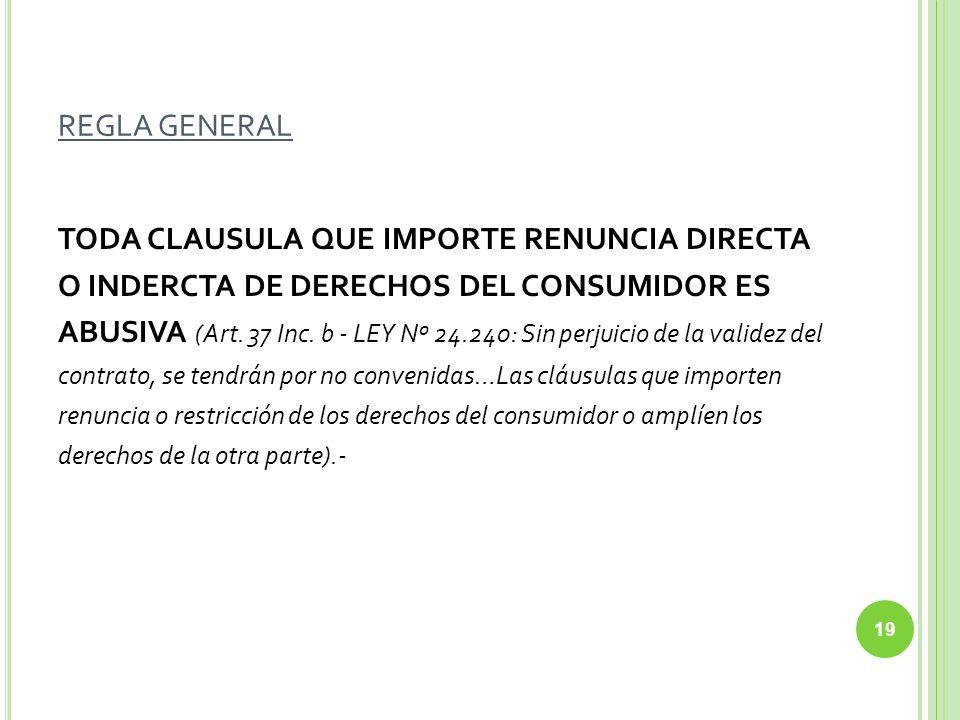 TODA CLAUSULA QUE IMPORTE RENUNCIA DIRECTA