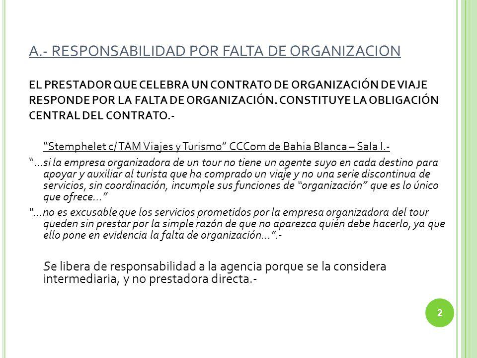 A.- RESPONSABILIDAD POR FALTA DE ORGANIZACION