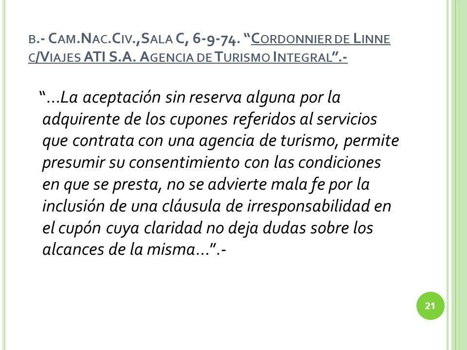 b.- Cam.Nac.Civ.,Sala C, 6-9-74. Cordonnier de Linne c/Viajes ATI S.A. Agencia de Turismo Integral .-
