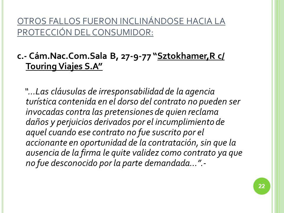 OTROS FALLOS FUERON INCLINÁNDOSE HACIA LA PROTECCIÓN DEL CONSUMIDOR: