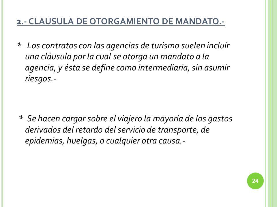 2.- CLAUSULA DE OTORGAMIENTO DE MANDATO.-