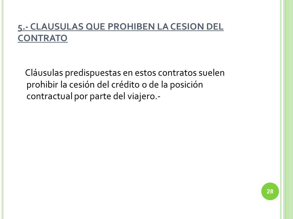 5.- CLAUSULAS QUE PROHIBEN LA CESION DEL CONTRATO