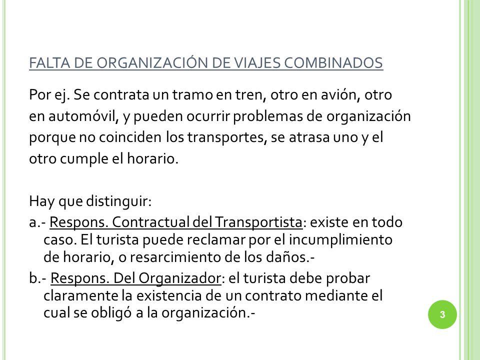 FALTA DE ORGANIZACIÓN DE VIAJES COMBINADOS