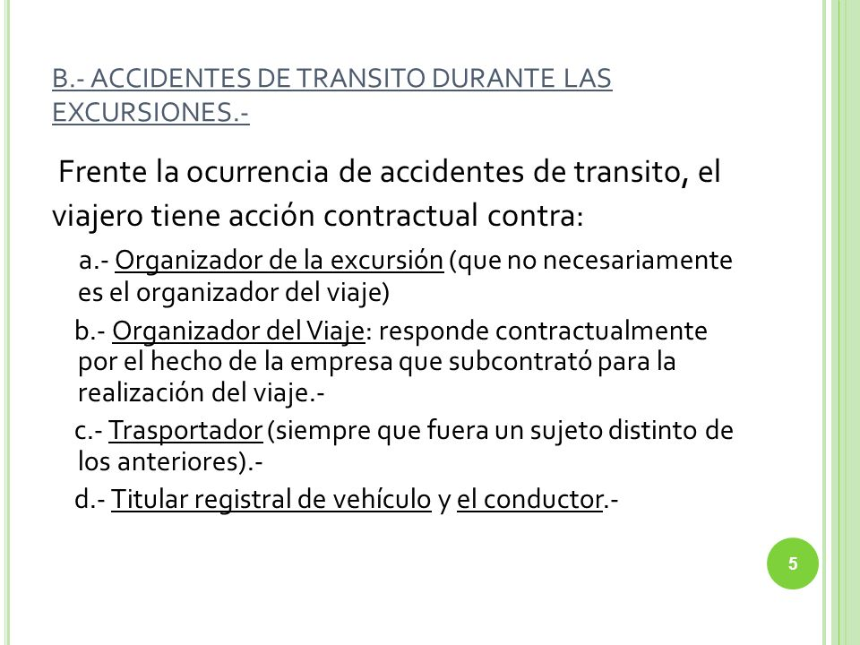 B.- ACCIDENTES DE TRANSITO DURANTE LAS EXCURSIONES.-