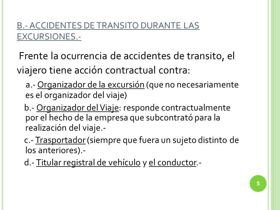 B.- ACCIDENTES DE TRANSITO DURANTE LAS EXCURSIONES.-