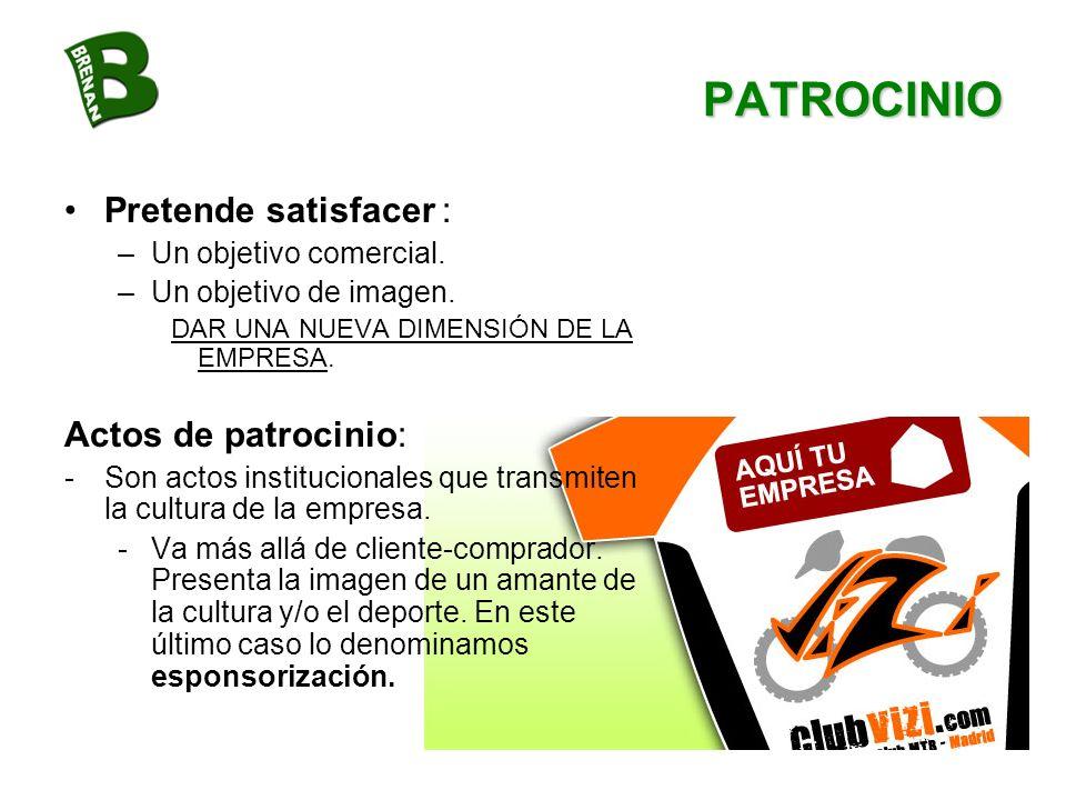 PATROCINIO Pretende satisfacer : Actos de patrocinio: