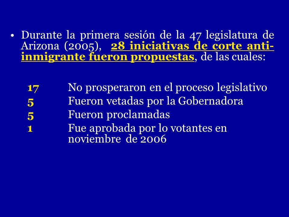 Durante la primera sesión de la 47 legislatura de Arizona (2005), 28 iniciativas de corte anti-inmigrante fueron propuestas, de las cuales: