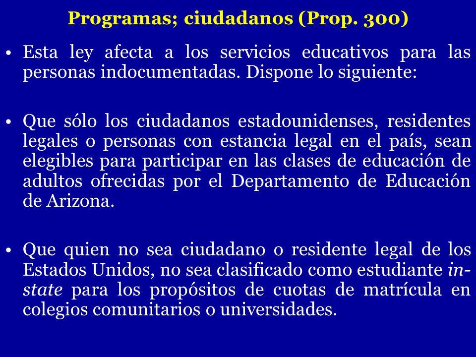 Programas; ciudadanos (Prop. 300)