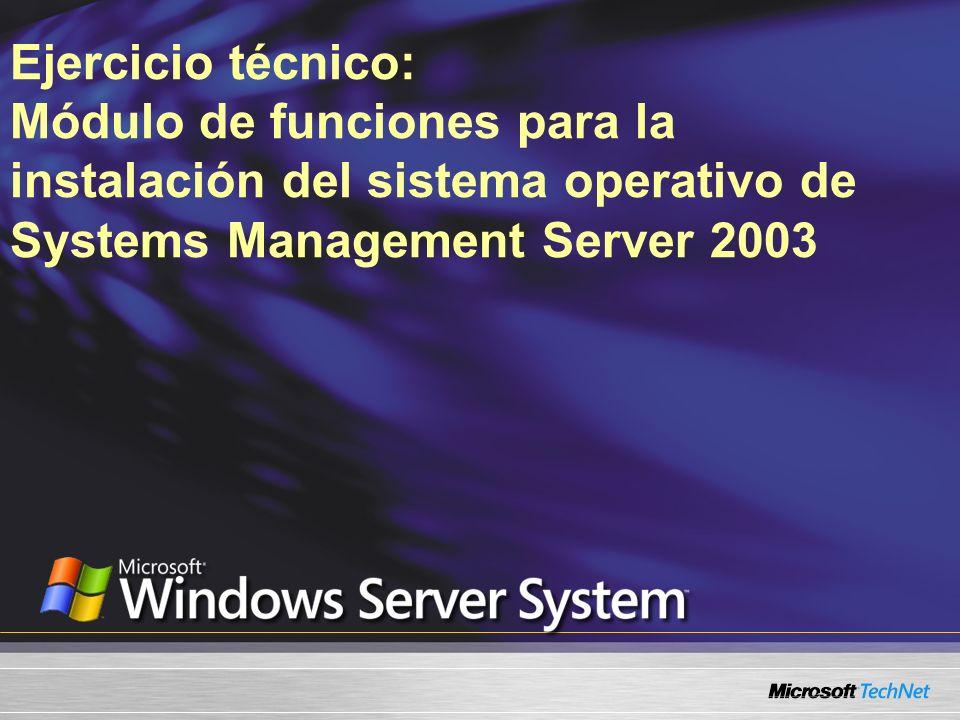 Ejercicio técnico: Módulo de funciones para la instalación del sistema operativo de Systems Management Server 2003
