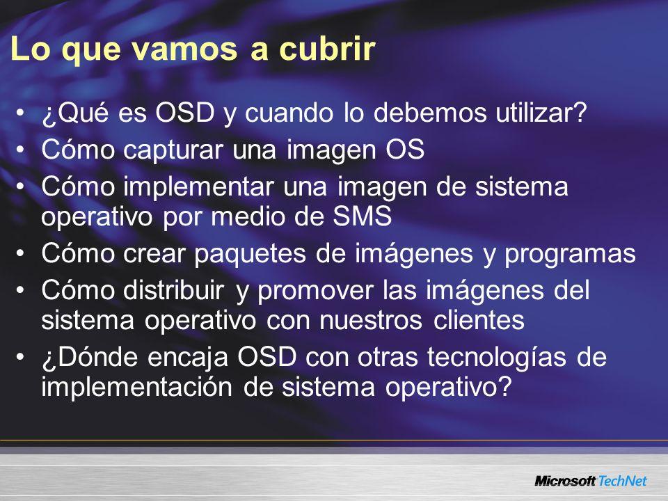 Lo que vamos a cubrir ¿Qué es OSD y cuando lo debemos utilizar