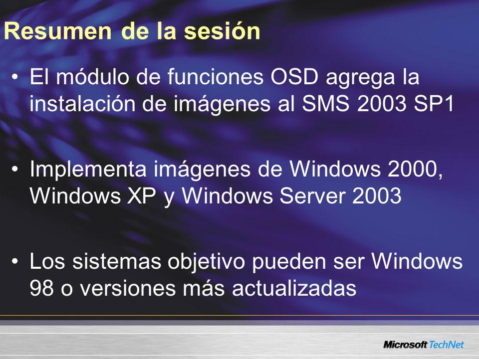 Resumen de la sesión El módulo de funciones OSD agrega la instalación de imágenes al SMS 2003 SP1.