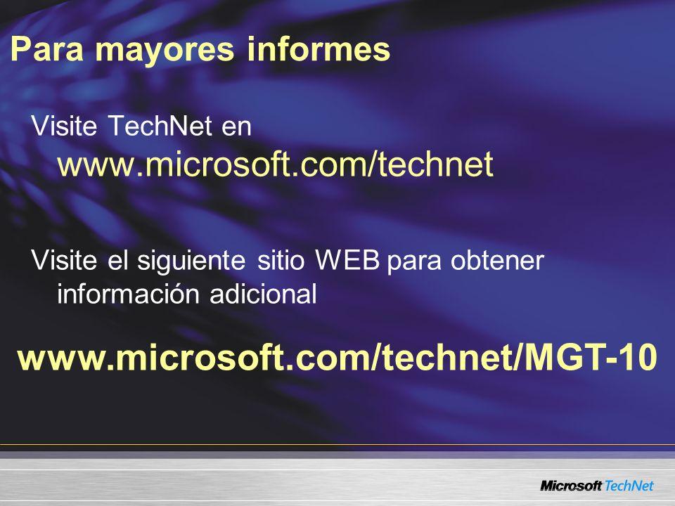 www.microsoft.com/technet/MGT-10 Para mayores informes